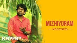 Mizhiyoram - Pradeep - Moodtapes - Kappa TV