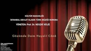 İstanbul Devlet Klasik Türk Müziği Korosu - Gözümde Daim Hayal-î Cânâ [ © 2002 Kalan Müzik ]