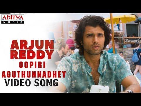 Xxx Mp4 Oopiri Aguthunnadhey Video Song Arjun Reddy Video Songs Vijay Deverakonda Shalini 3gp Sex
