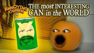 Annoying Orange - The Most Interesting Can in the World!