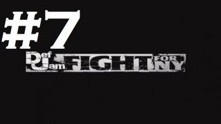 Def Jam: Fight for NY - Playthrough Part 7 (HD)