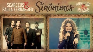 Scarcéus - Sinônimos feat Paula Fernandes (Trilha Orgulho e Paixão)