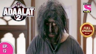 Adaalat 2 - Full Episode 12 - 13th December, 2017