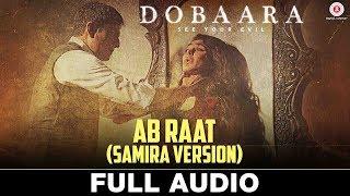 Ab Raat Samira Version - Full Audio   Dobaara   Huma Qureshi & Saqib Saleem   Samira Koppikar