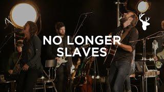 No Longer Slaves (LIVE) - Jonathan and Melissa Helser | We Will Not Be Shaken