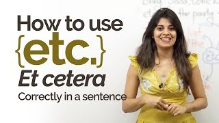 English Grammar Lessons - Using Etc., (Et cetera) correctly in English. - Speak English fluently