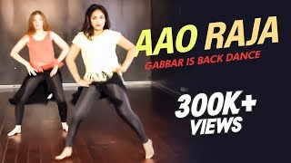 Ridy - Aao Raja - Gabbar Is Back Dance | Chitrangada Singh | Yo Yo Honey Singh & Neha Kakkar