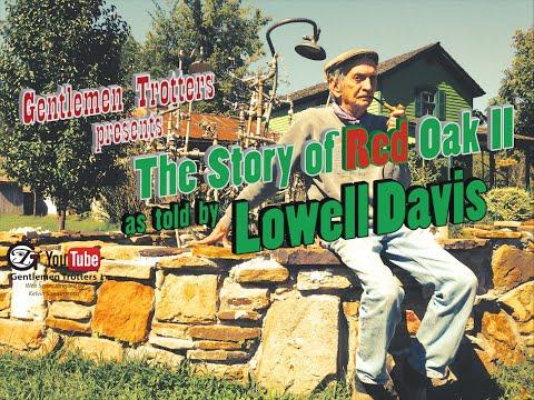 The Story of Red Oak II, as told by Lowell Davis -Gentlemen Trotters-