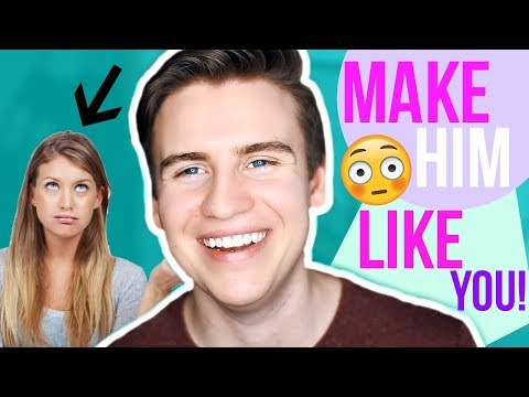 HOW TO ACTUALLY MAKE A GUY LIKE YOU