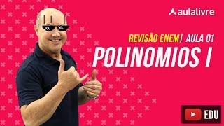 Matemática - Aula 01 - Polinômios I