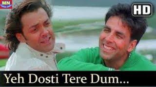 Ye Dosti Tere Dam Se Hai (dosti) Friends Forever Akhsay Kumar Bobby Deoil