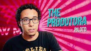 THE PRODUTORA - Ep. Piloto // Quando pedem pra alterar a EDIÇÃO do vídeo...