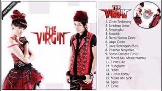 The Virgin Full Album - 17 Hits Pilihan Terbaik The VIrgin - Lagu Indonesia Terbaru 2017 720p HD