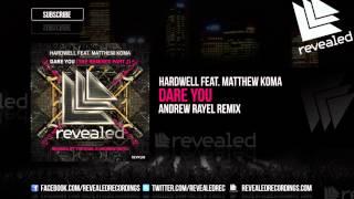 Hardwell feat. Matthew Koma - Dare You (Andrew Rayel Remix) (OUT NOW!)
