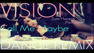 Carly Rae Jepsen - Call Me Maybe (VISION REMIX) (2017)