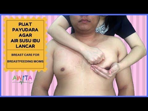 PIJAT PAYUDARA AGAR AIR SUSU IBU LANCAR (BREAST CARE FOR BREASTFEEDING MOMS)