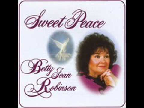 He Whispers Sweet Peace To Me Betty Jean Robinson
