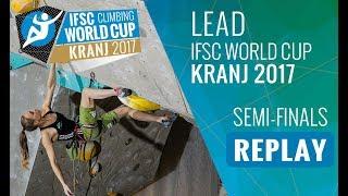 IFSC Climbing World Cup Kranj 2017 - Lead - Semi-Finals - Men/Women