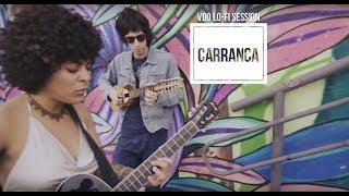 Vivendo do Ócio + Josyara - Carranca (@ VDO - LO-FI Session)