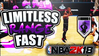 LIMITLESS RANGE FAST | NBA 2K18 | HOW TO GET LIMITLESS RANGE IN ONE GAME!!!!