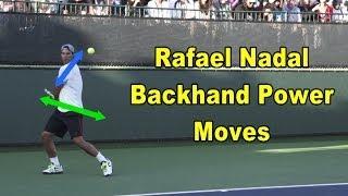 Rafael Nadal Backhand Power Moves