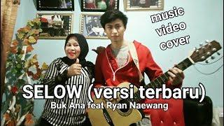 SELOW (versi Religi) - Buk Ana Feat Ryan Naewang - Video Clip Music Cover