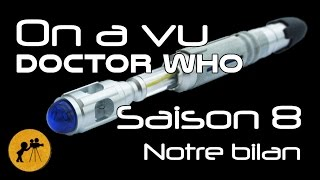 On a vu DOCTOR WHO saison 8 : Notre Bilan