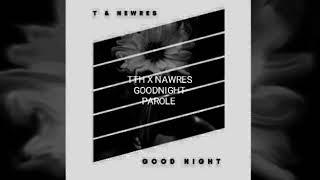 TTH X NAWRES - GOOD NIGHT PAROLE ACOUSTIC  [2018]