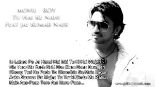 'Tu Hai Ki Nahi' | Movie ROY | Jai Kumar Nair - HOME RECORDS | Lyrics Video