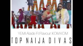 YEMI ALADE FT FLAVOUR: KOM KOM  #PREVIEW