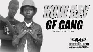 GF GANG - KOW BEY