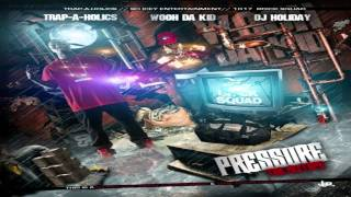 Wooh Da Kid-Pressure(Mixtape Freestyle)