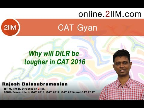 Why will DILR be tougher in CAT 2016
