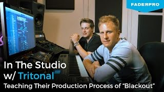 In the Studio w/ Tritonal Teaching their Production Process of