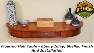 Floating Hall Table Pt. 4 - Ebony Inlay, Shellac Finish, Installation
