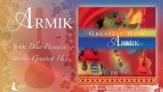 Armik – OFFICIAL -Blue Paradise - Nouveau Flamenco, Spanish Guitar