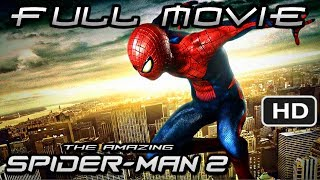 The Amazing Spider-Man 2 (Video Game) - FULL MOVIE [HD] Xbox 360 PS3 PS4 Xbox One PC