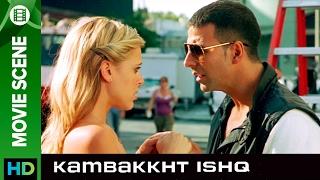 Akshay the casanova   Kambakkht Ishq   Movie Scene