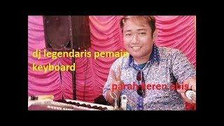 GOKIL Skill Dewa  DJ AWI Keyboardist Electone Paling Mantap Dan Bikin Mrinding