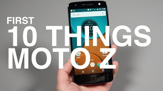 Moto Z: First 10 Things to Do!