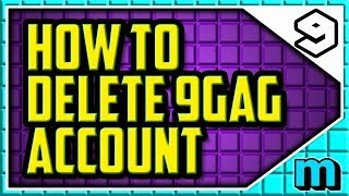 HOW TO DELETE YOUR 9GAG ACCOUNT (EASY) - Permanently Delete Your 9gag Account