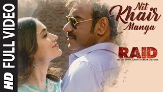 Full Video: Nit Khair Manga Song | RAID | Ajay Devgn | Ileana D'Cruz | Raid In Cinemas Now