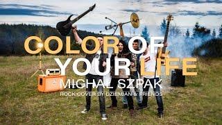 Michał Szpak - Color Of Your Life (Rock version by Dziemian & Friends)