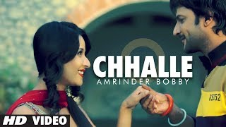 Chhalle Toh Vee Jaayengi Full Video Song | Amrinder Bobby |
