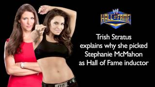 Trish Stratus explains why she picked Stephanie McMahon for WWE Hall of Fame induction