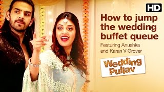 How to jump the wedding buffet queue | Wedding Pullav