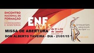 ENF 2015 - MISSA DE ABERTURA - DOM ALBERTO TAVEIRA - 21-01-2015