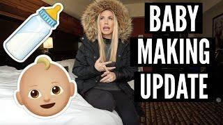 BABY MAKING UPDATE