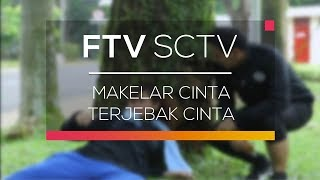 FTV SCTV - Makelar Cinta Terjebak Cinta