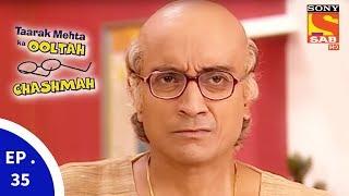 Taarak Mehta Ka Ooltah Chashmah - तारक मेहता का उल्टा चशमाह - Episode 35